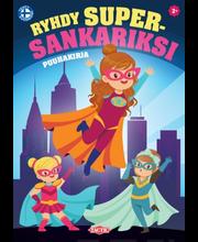 Supertytöt: Ryhdy supersankariksi! Puuhakirja