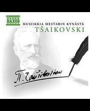 Tsaikovski Pjot:musiikkia