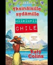 Colins, Katy: Määränpää: Chile kirja