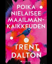 HarperCollins Nordic Trent Dalton: Poika nielaisee maailmankaikkeuden
