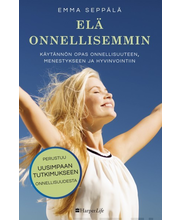 Seppälä, Emma: Elä onnellisemmin kirja