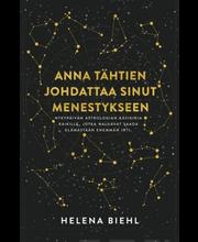 Biehl, Helena: Anna tähtien johdattaa sinut menestykseen kirja