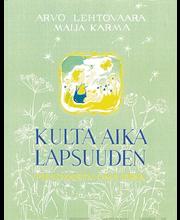Wsoy Maija Karma, Arvo Lehtovaara: Kulta-aika lapsuuden