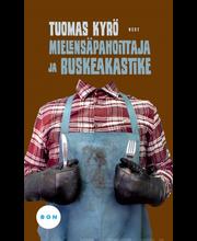 Kyrö, Tuomas: Mielensäpahoittaja ja ruskeakastike kirja