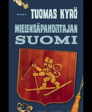 Kyrö, Mielensäpahoittajan Suomi