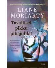 WSOY Liane Moriarty: Tavalliset pikku pihajuhlat
