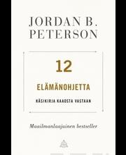 Peterson, 12 Elämänohjetta. Käsikirja kaaosta vastaan