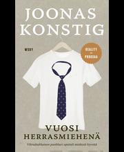 WSOY Joonas Konstig: Vuosi herrasmiehenä - kertomus siitä, kuinka entinen punkkari opetteli miehisiä hyveitä