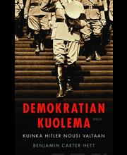Wsoy Benjamin Carter Hett: Demokratian kuolema - Kuinka Hitler nousi valtaan
