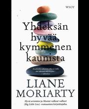 Moriarty, Liane: Yhdeksän hyvää, kymmenen kaunista pokkari