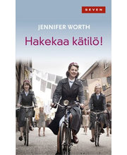 Worth, Jennifer: Hakekaa kätilö!