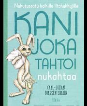 Otava Carl-Johan Forssén Ehrlin: Kani joka tahtoi nukahtaa