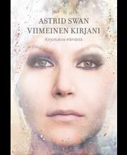 Swan, Viimeinen kirjani. Kirjoituksia elämästä