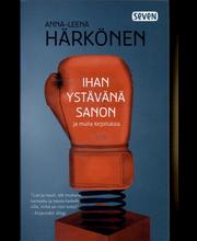 Härkönen, Anna-Leena: Ihan ystävänä sanon Kirja