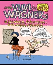 Tuomola, Viivi ja Wagner. Kuumia aaltoja