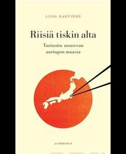 Karvinen, Liisa: Riisiä tiskin alta - Tarinoita nousevan auringon maasta