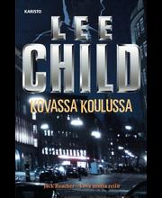 Child, Lee: Kovassa koulussa kirja