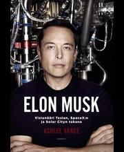 Karisto Ashlee Vance: Elon Musk