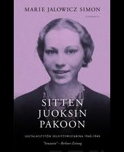 Jalowicz Simon, Marie: Sitten juoksin pakoon - juutalaistytön selviytymistarina 1940-1945, Kirja