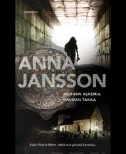 Jansson, Anna: Murhan alkemia & Haudan takaa (Yhteisnide) kirja