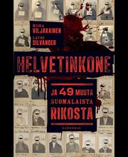 Gummerus Viljakainen, Helvetinkone Ja 49 Muuta Suomalaista Rikosta