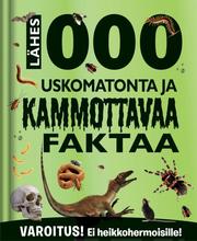 Gummerus Sari Luhtanen (suom.): Lähes 1000 uskomatonta ja kammottavaa faktaa