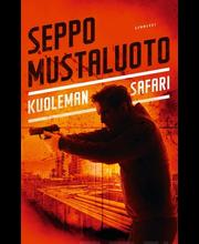 Gummerus Seppo Mustaluoto: Kuoleman safari