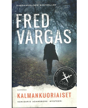 Gummerus Fred Vargas: Kalmankuoriaiset