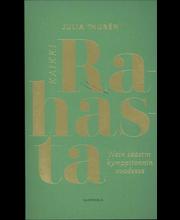 Thurén, Julia: Kaikki rahasta pokkari