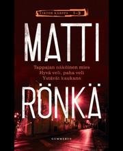 Gummerus Matti Rönkä: Viktor Kärppä 1-3: Tappajan näköinen mies & Hyvä veli, paha veli & Ystävät kaukana