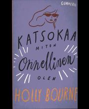 Bourne, Holly: Katsokaa miten onnellinen olen pokkari