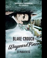 Wayward Pines -kirja Ei pakotietä, Kirja