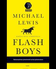 Lewis, Michael: Flash Boys - Kapina Wall Streetillä kirja