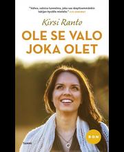 Ranto, Kirsi: Ole se valo joka olet kirja