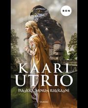 Utrio, Kaari: Haukka, minun rakkaani kirja