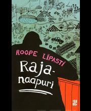 Lipasti, Roope: Rajanaapuri