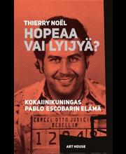 Hopeaa vai lyijyä09789518846263 – Kokaiinikuningas Pablo Escobarin elämä