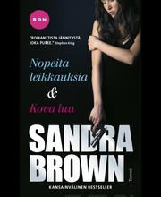 Brown, Sandra: Nopeita leikkauksia & Kova luu (yhteisnide) Kirja