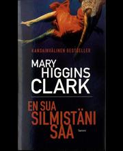 Higgins Clark, Mary: En sua silmistäni saa pokkari