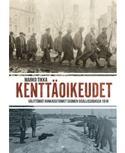 Kenttäoikeudet - Välittömät rankaisutoimet Suomen sisällissodassa 1918