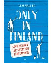 Sisättö, Only in Finland
