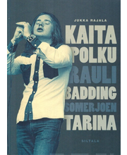 Jukka Rajala: Kaita polku. Rauli Badding Somerjoen  tarina