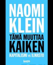 Klein, Naomi: Tämä muuttaa kaiken - Kapitalismi vs. Ilmasto kirja