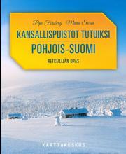 Kansallispuistot Tutuiksi - Retkeilijän opas Pohjois-Suomi kirja