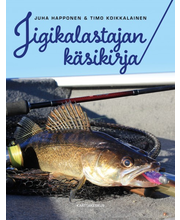 Karttakeskus Juha Happonen & Timo Koikkalainen: Jigikalastajan käsikirja