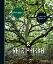 Huttunen A. ja Kauppinen T. toim. Retkipaikka – Seikkailuja Suomen luonnossa