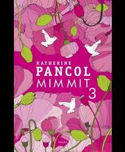 Katherine Pancol, Mimmit 3