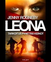Rogneby, Jenny: Leona - Tarkoitus pyhittää keinot kirja