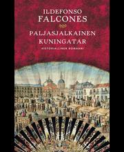 Falcones, Ildefonso: Paljasjalkainen kuningatar Kirja
