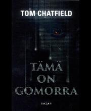 Chatfield, Tom: Tämä on Gomorra pokkari